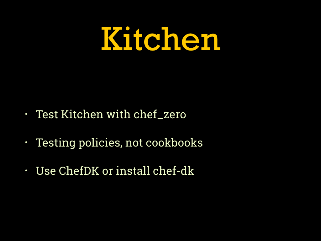 for running our policy locally were going to use test kitchen with the chef_zero provisioner while this can be used for testing individual cookbooks
